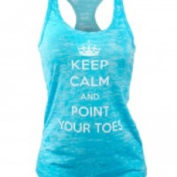 Keep Calm and Point Your Toes - Burnout Tank